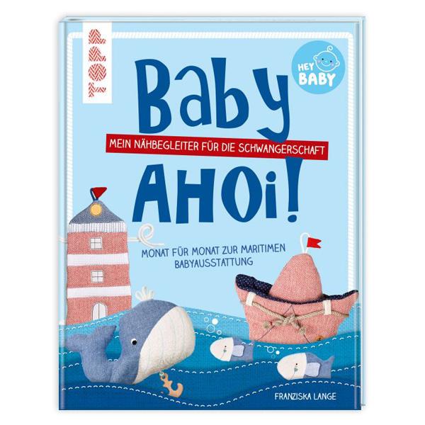 Baby Ahoi! - Der Nähbegleiter für die Schwangerschaft